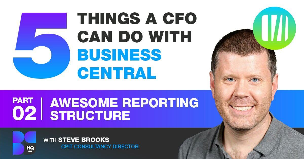5 things a CFO can do with Business Central No 2 - Business Reporting with Dimensions