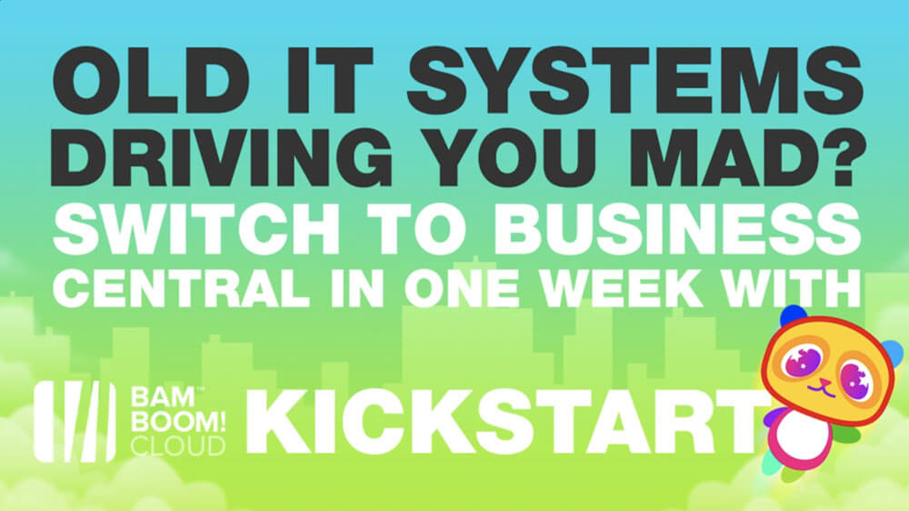 Switch to Business Central in ONE WEEK with KickStart from Bam Boom Cloud