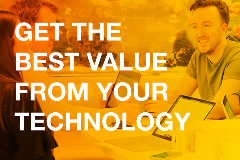 Get the best value from technology