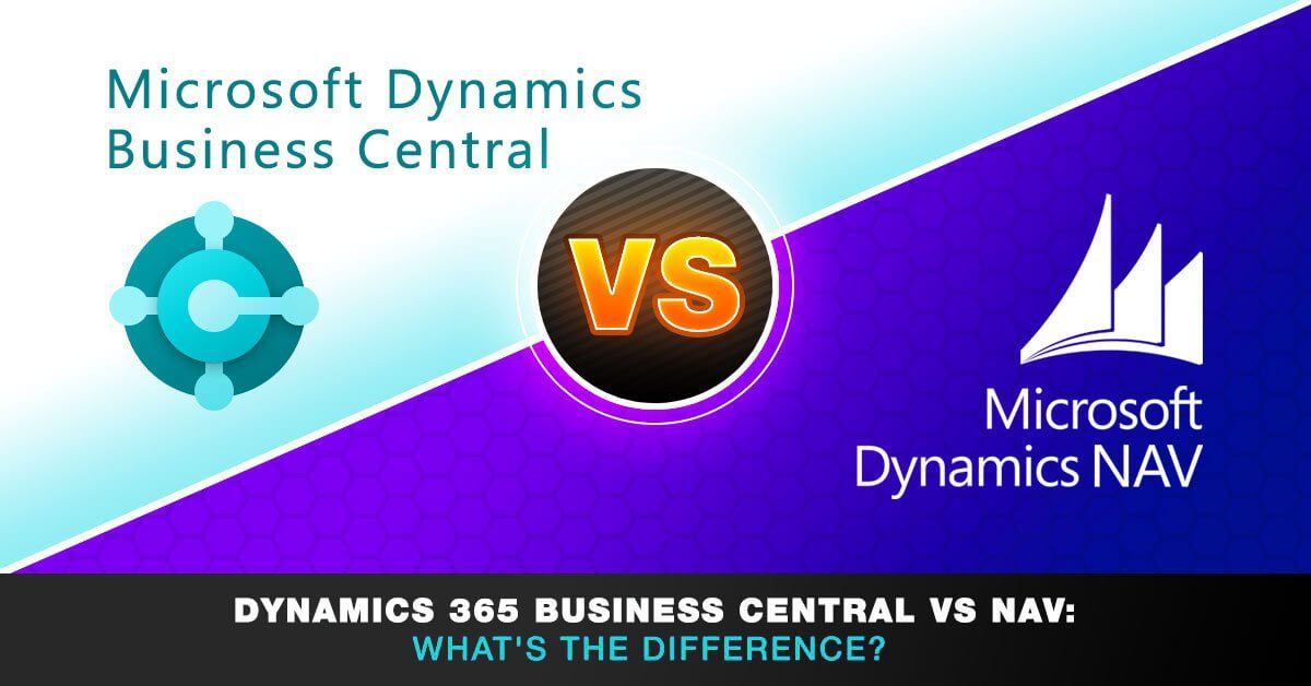 Dynamics 365 Business Central vs NAV: What's the difference?